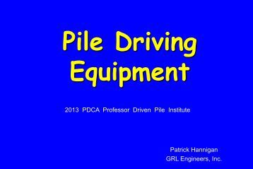 Pile Driving Equipment - Pile Driving Contractors Association
