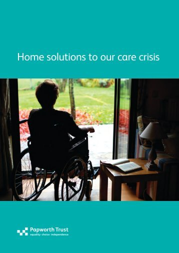 Home solutions to our care crisis - Papworth Trust