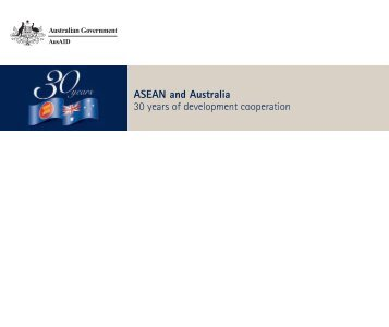 ASEAN and Australia: 30 years of development cooperation - AusAID
