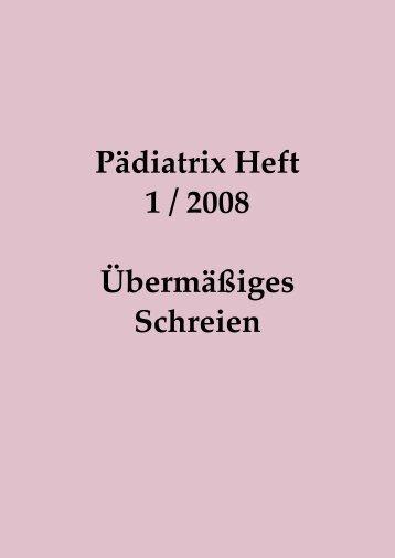 Pädiatrix Heft 1 / 2008 Übermäßiges Schreien