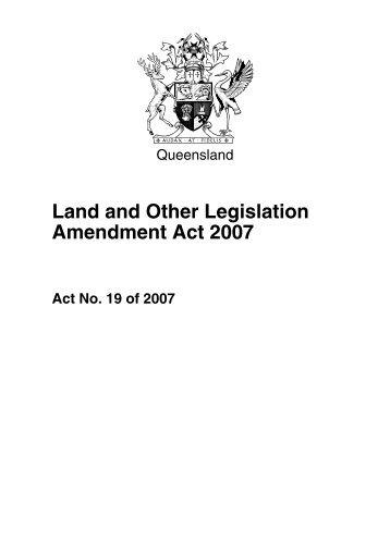 Land and Other Legislation Amendment Act 2007 - Queensland ...