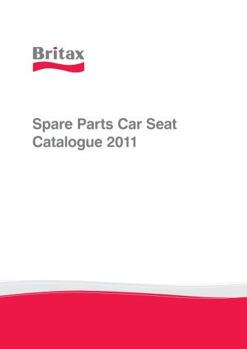 Spare Parts Car Seat Catalogue 2011 - Britax