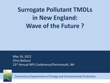 Surrogate Pollutant TMDLs in New England: Wave of ... - NEIWPCC