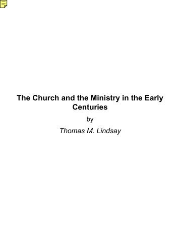 The Church and the Ministry in the Early Centuries - Online Christian ...