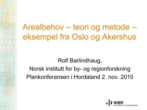 eksempel frå Oslo og Akershus v/ Rolf Barlindhaug, forskar, NIBR