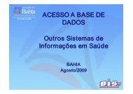 ACESSO A BASE DE DADOS Outros Sistemas de ... - Sesab
