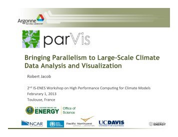 PARVIS, Parallel visualisation, Rob Jacob (Argonne, US) - IS-ENES
