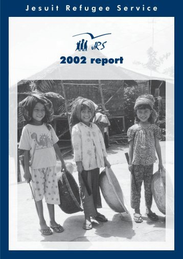 JRS 2002 report - Jesuit Refugee Service
