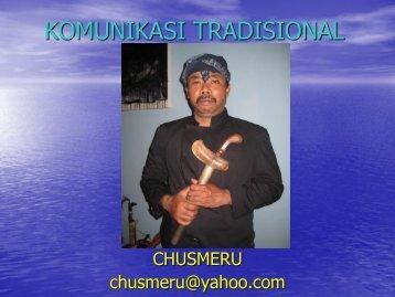 Komunikasi Tradisional by Chusmeru