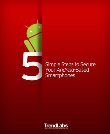 Simple Steps to Secure Your Android-Based ... - Trend Micro