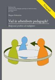Vad är arbetslivets pedagogik? Bakgrund, problem och möjligheter