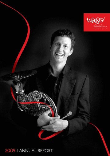 2009 ANNUAL REPORT - West Australian Symphony Orchestra