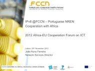 IPv6 @FCCN – Portuguese NREN Cooperation ... - EuroAfrica-ICT