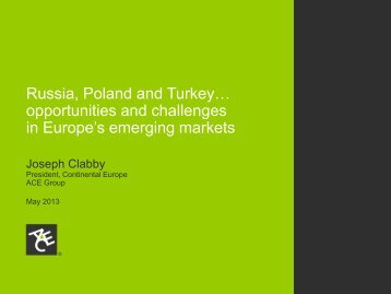 Russia, Poland and Turkey… opportunities and ... - ACE Group