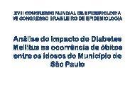 Análise do impacto do Diabetes Mellitus na ocorrência de ... - Epi2008