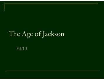 The Age of Jackson - Part 1