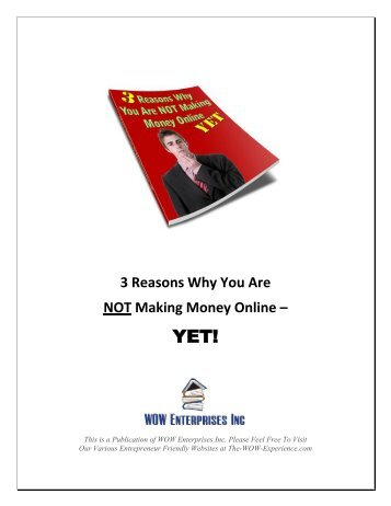3 Reasons Why You Are NOT Making Money Online – YET!
