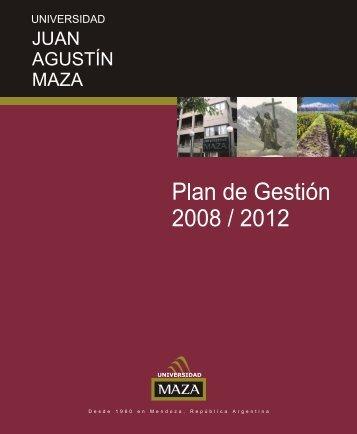 plan de gestión 2008 - 2012 - Universidad Juan Agustín Maza