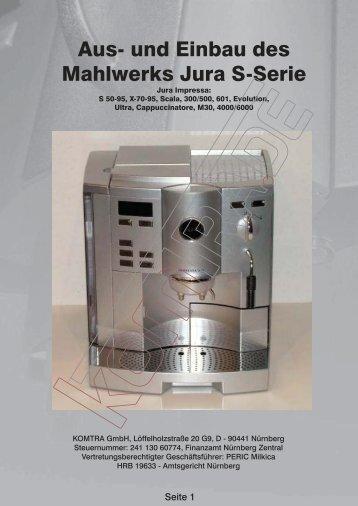 Aus- und Einbau des Mahlwerks Jura S-Serie - KOMTRA GmbH
