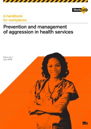 Prevention and management of aggression in ... - WorkSafe Victoria