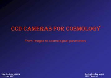 CCD CAMERAS FOR COSMOLOGY - Particle Physics at CIEMAT