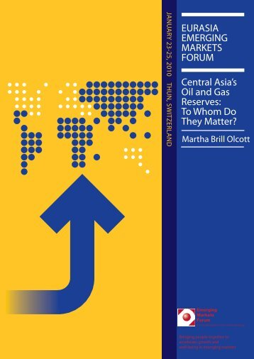 EURASIA EMERGING MARKETS FORUM Central Asia's Oil and Gas Reserves ...