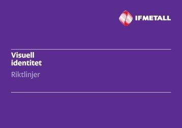 Visuell identitet Riktlinjer - IF Metall