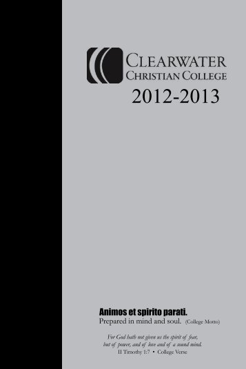 2012-2013 Catalog - Clearwater Christian College