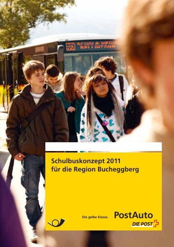 Schulbuskonzept 2011 für die Region Bucheggberg - PostBus