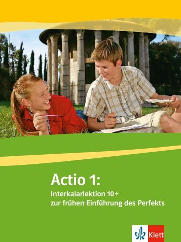 Actio Interkalarlektion 10 plus(PDF, 506 KB) - Ernst Klett Verlag