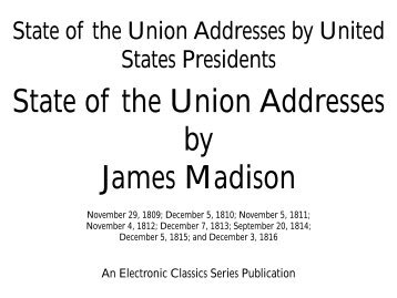 State of the Union Addresses by James Madison - Penn State ...