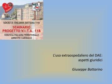L'uso extraospedaliero del DAE: aspetti giuridici Giuseppe Battarino