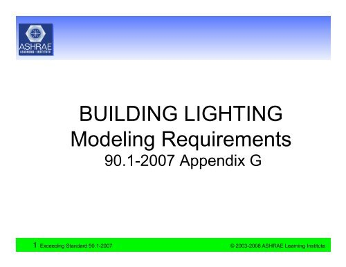 Building Lighting Modeling Requirements - BC Hydro Power Smart Forum