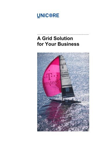 A Grid Solution for Your Business - Unicore