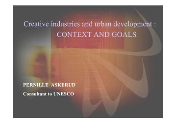 Creative industries and urban development : CONTEXT AND GOALS