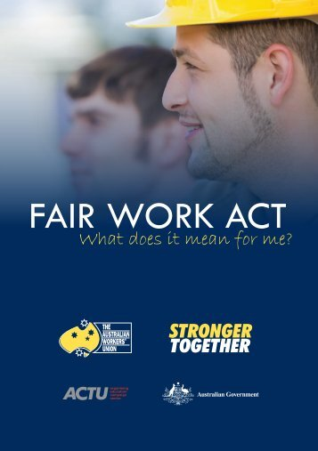 Fair Work Act Booklet - The Australian Workers Union