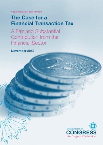The Case for a Financial Transaction Tax - Irish Congress of Trade ...