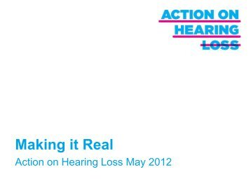 Action on Hearing Loss presentation at launch of Making it Real