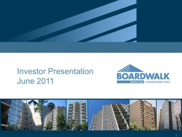 Investor Presentation June, 2011 (3mb - pdf file) - Boardwalk REIT