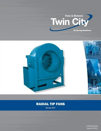 RTF - Radial Tip Fans - Catalog 950 - Twin City Fan & Blower