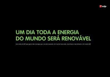 UM DIA TODA A ENERGIA DO MUNDO SERÁ RENOVÁVEL - EDP
