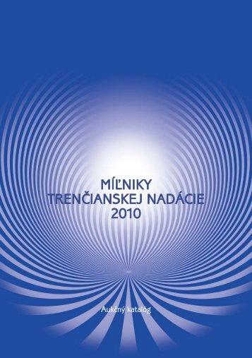 katalóg Míľniky 2010 - Trenčianska nadácia