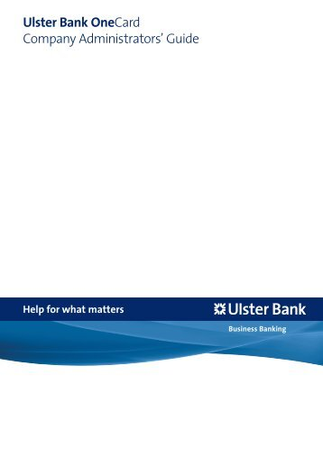 [PDF] Ulster Bank OneCard Company Administrators' Guide