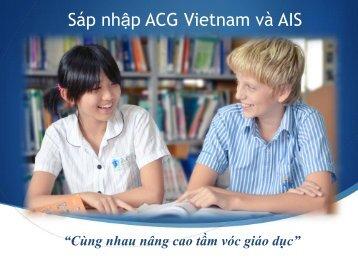 Sáp nhập ACG Vietnam và AIS - The Academic Colleges Group