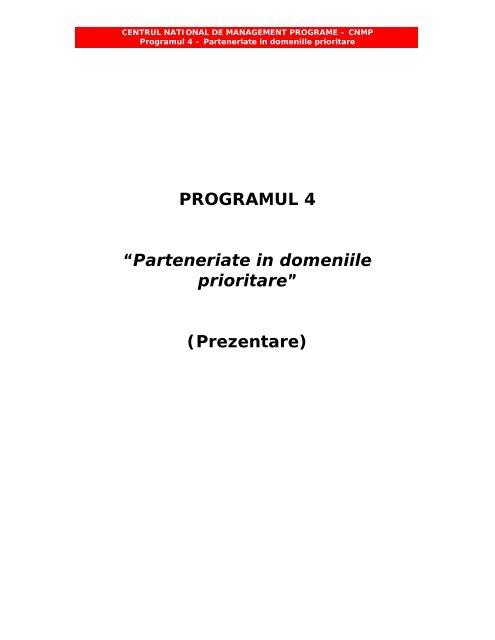 """PROGRAMUL 4 """"Parteneriate in domeniile prioritare"""" (Prezentare)"""