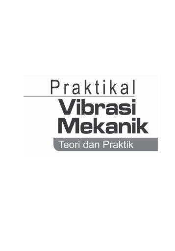praktikal vibrasi mekanik rev mei 2012.indd - Penerbit Graha Ilmu