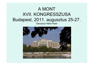A MONT XVII. KONGRESSZUSA Budapest, 2011. augusztus 25-27.