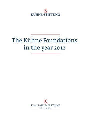 The Kühne Foundations in the year 2012 - Kühne Stiftung