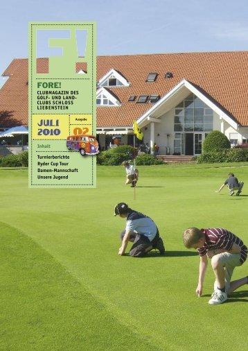 JULI 2010 FORE! - Golfclub Schloss Liebenstein