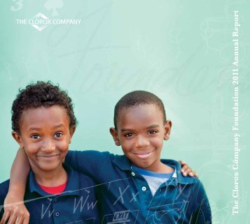 The Clorox Company Foundation 2011 Annual Report